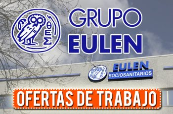 Grupo Eulen Tiene Mas de 100 Puestos Disponibles