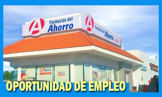 Farmacias del Ahorro Tiene Vacantes de Trabajo – México