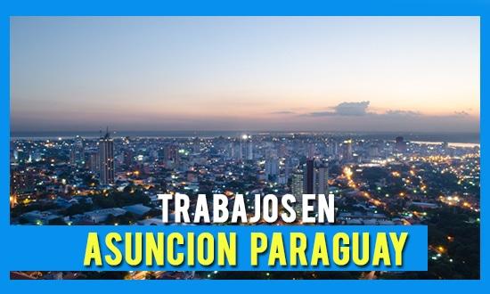 Ofertas de Trabajo en Asunción Paraguay